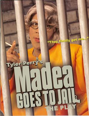 Tyler Perry's - Madea Goes to Jail - Program