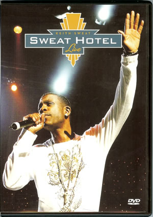 KEITH SWEAT - THE SWEAT HOTEL DVD